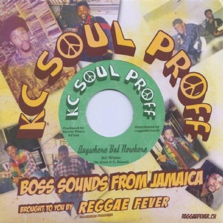 KC White - Anywhere But Nowhere / Universal Dub (KC Soul Proff / Reggae Fever) 7""
